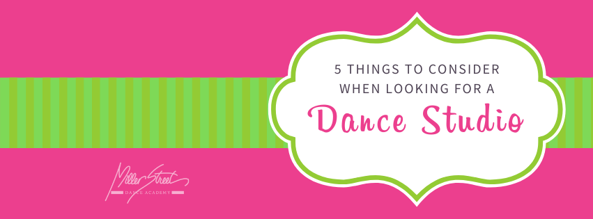 What should you look for in the right dance studio for your dancer?